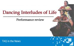 Dancing Interludes of Life – Performance review